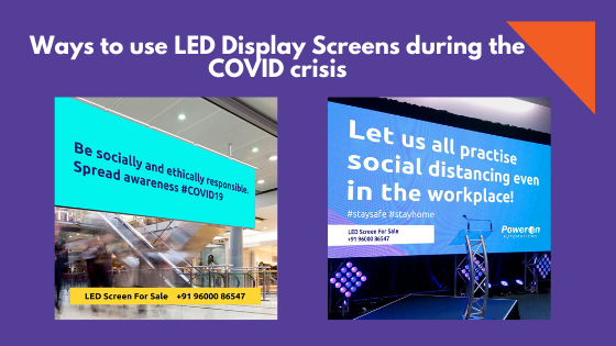 Ways to use LED Display Screens during the COVID crisis