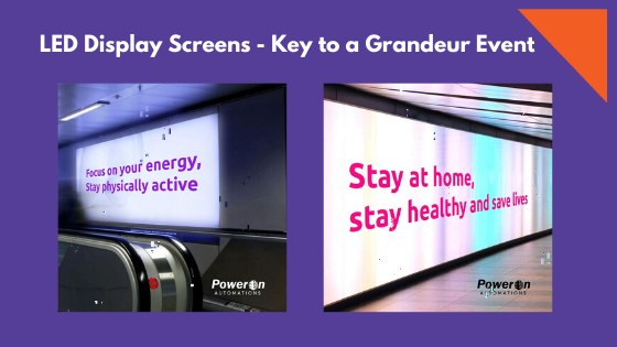 LED DISPLAY SCREENS – KEY TO A GRANDEUR EVENT
